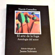 Libros: EL ARTE DE LA FUGA: ANTOLOGÍA DEL AUTOR.- COMADIRA, NARCÍS. Lote 289533413