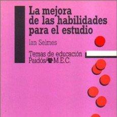 Libros: MEJORA DE LAS HABILIDADES PARA EL ESTUDIO (TEMAS DE EDUCACION SELMES IAN PUBLICADO POR CASSASA, 198. Lote 289598033
