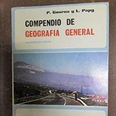 Libros: COMPENDIO DE GEOGRAFÍA GENERAL P.GOUROU, L. PAPY EDICIONES RIALP S.A, 1980, MADRID.RÚSTICO.17X24. Lote 289601643