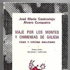 Libros: VIAJE POR LOS MONTES Y CHIMENEAS DE GALICIA. CAZA Y COCINA GALLEGAS JOSÉ MARÍA CASTROVIEJO - ÁLVARO. Lote 289603273
