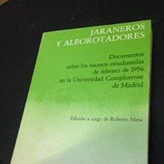 Libros: JARANEROS Y ALBOROTADORES. DOCUMENTOS SOBRE LOS SUCESOS ESTUDIANTILES DE FEBRERO DE 1956 EN LA UNIVE. Lote 289605713