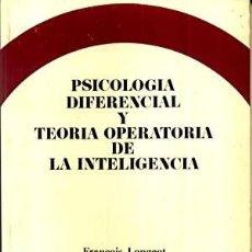 Libros: PSICOLOGÍA DIFERENCIAL Y TEORÍA OPERATORIA DE LA INTELIGENCIA LONGEOT, F. PUBLICADO POR EDICIONES O. Lote 289606883