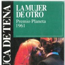 Libros: LA MUJER DE OTRO - TORCUATO LUCA DE TENA. Lote 289668908