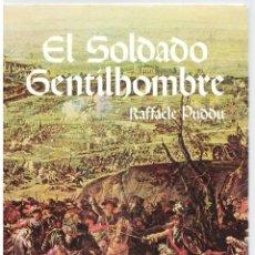 Libros: EL SOLDADO GENTILHOMBRE. AUTORRETRATO DE UNA SOCIEDAD GUERRERA: LA ESPAÑA DEL SIGLO XVI - RAFFAELE P. Lote 289668938
