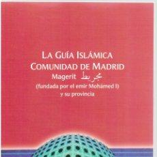 Libros: LA GUÍA ISLÁMICA DE LA COMUNIDAD DE MADRID Y SU PROVINCIA. Lote 289668943