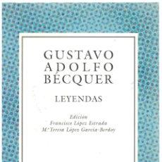 Libros: LEYENDAS - GUSTAVO ADOLFO BÉCQUER. Lote 289668978
