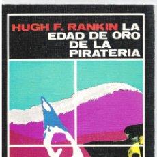 Libros: LA EDAD DE ORO DE LA PIRATERÍA - HUGH F. RANKIN. Lote 289669008