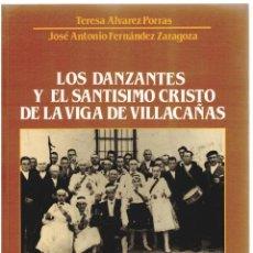 Libros: LOS DANZANTES Y EL SANTÍSIMO CRISTO DE LA VIGA DE VILLACAÑAS - TERESA ÁLVAREZ PORRAS Y JOSÉ ANTONIO. Lote 289669013