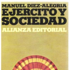 Libros: EJÉRCITO Y SOCIEDAD - MANUEL DÍEZ-ALEGRÍA. Lote 289669018