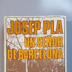 Libros: JOSEP PLA - UN SEÑOR DE BARCELONA - TAPA DURA. Lote 289764843