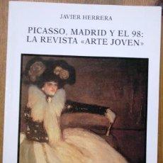 Libros: PICASSO, MADRID Y EL 98: LA REVISTA ARTE JOVEN - HERRERA, JAVIER. Lote 289873633