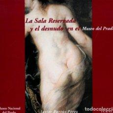 Libros: LA SALA RESERVADA Y EL DESNUDO EN EL MUSEO DEL PRADO. - PORTÚS PÉREZ, JAVIER.. Lote 290052958