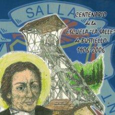 """Libros: LA HUELLA DE «LA SALLE» PERMANECE. CENTENARIO DE LA ESCUELA «LA SALLE"""" DE BUSTIELLO, 1906-2006 - VV.. Lote 290077588"""