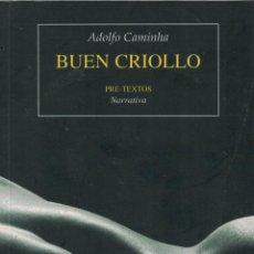Libros: BUEN CRIOLLO - ADOLFO CAMINHA. Lote 290077603