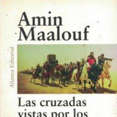 Libros: LAS CRUZADAS VISTAS POR LOS ÁRABES - AMIN MAALOUF. Lote 290077638