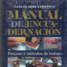 Libros: MANUAL DE ENCUADERNACIÓN «PROCESO Y MÉTODOS DE TRABAJO» - CARLOS VERA CARRASCO. Lote 290077653