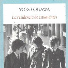 Libros: LA RESIDENCIA DE ESTUDIANTES - YOKO OGAWA. Lote 290077658