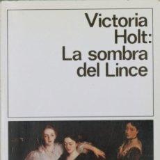Libros: LA SOMBRA DEL LINCE - HOLT, VICTORIA. Lote 290078223