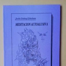 Libros: MEDITACIÓN AUTOALUSIVA. TEORÍA Y PRÁCTICA - JACOBO GRINBERG-ZYLBERBAUM. Lote 293714813