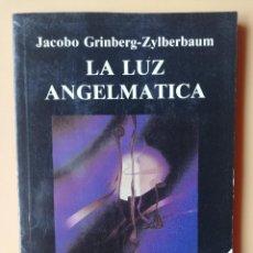 Libros: LA LUZ ANGELMÁTICA. EL DESPERTAR DE LA CREATIVIDAD Y LA VISIÓN EXTRAOCULAR - JACOBO GRINBERG-ZYLBERB. Lote 293714818