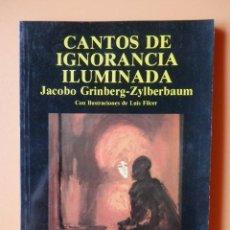 Libros: CANTOS DE IGNORANCIA ILUMINADA - JACOBO GRINBERG-ZYLBERBAUM. Lote 293714828