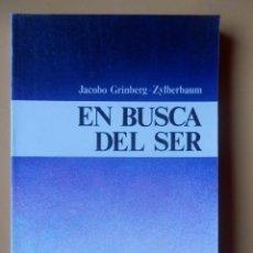 Libros: EN BUSCA DEL SER - JACOBO GRINBERG-ZYLBERBAUM. Lote 293714833