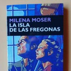 Libros: LA ISLA DE LAS FREGONAS - MILENA MOSER. Lote 293714868