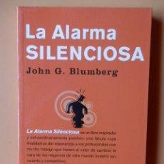 Libros: LA ALARMA SILENCIOSA. UNA PALABRA DE ESPERANZA PARA LOS PROFESIONALES MUY OCUPADOS - JOHN G. BLUMBER. Lote 293714883