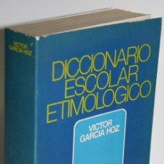 Libros: DICCIONARIO ESCOLAR ETIMOLÓGICO - GARCÍA HOZ, VÍCTOR. Lote 293742568
