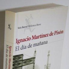 Libros: EL DÍA DE MAÑANA - MARTÍNEZ DE PISÓN, IGNACIO. Lote 293742603