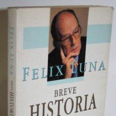 Libros: BREVE HISTORIA DE LOS ARGENTINOS - LUNA, FÉLIX. Lote 293742663