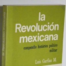 Libros: LA REVOLUCIÓN MEXICANA - GARFIAS, LUIS M.. Lote 293742733