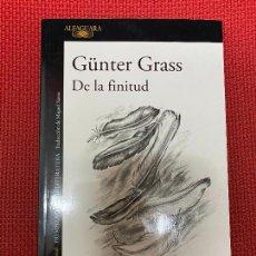 Libros: DE LA FINITUD. GUNTER GRASS. ALFAGUARA, 2016.. Lote 293864358