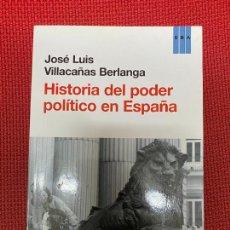 Libros: HISTORIA DEL PODER POLÍTICO EN ESPAÑA. JOSÉ LUIS VILLACAÑAS BERLANGA. RBA, 2014.. Lote 293864758