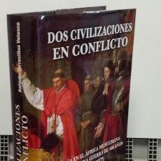 Libros: DOS CIVILIZACIONES EN CONFLICTO. ESPAÑA EN EL ÁFRICA MUSULMANA. HISTORIA DE UNA GUERRA DE 400 AÑOS (. Lote 293898893