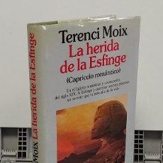 Libros: LA HERIDA DE LA ESFINGE (CAPRICCIO ROMÁNTICO) - TERENCI MOIX. Lote 293898938