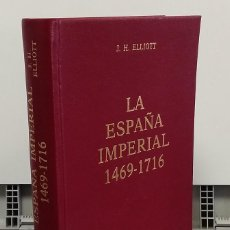 Libros: LA ESPAÑA IMPERIAL 1469-1716 - J. H. ELLIOTT. Lote 293898953