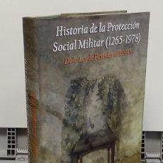 Libros: HISTORIA DE LA PROTECCIÓN SOCIAL MILITAR (1265-1978). DE LA LEY DE PARTIDAS AL ISFAS - FERNANDO PUEL. Lote 293898958