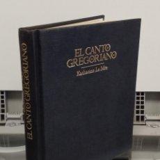 Libros: EL CANTO GREGORIANO: SU HISTORIA Y SUS MISTERIOS - KATHARINE LE MÉE. Lote 293898993