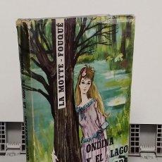 Libros: ONDINA Y EL LAGO ENCANTADO - LA MOTTE-FOUQUÉ. Lote 293899003