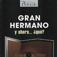 Libros: GRAN HERMANO, Y AHORA. ¿QUÉ? - LÓPEZ, ELIZABETH. Lote 293935693