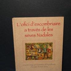 Libros: L'OFICI D'ESCOMBRÍAÍRE A TRAVÉS DE LES SEVES NADALES.. Lote 294073483