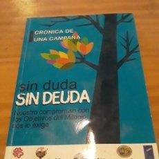 Libros: SIN DUDA,SIN DEUDA.CRONICA DE UNA CAMPAÑA.VER INDICE.148 PAGINAS.CONTIENE UN CD.. Lote 294177918