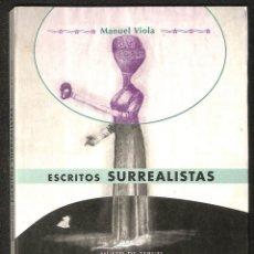 Libros: ESCRITOS SURREALISTAS, 1933-1944. - VIOLA, MANUEL. Lote 294378358