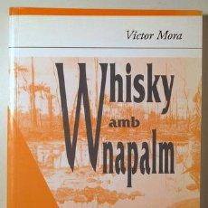 Libros: MORA, VÍCTOR - WHISKY AMB NAPALM - BARCELONA 1998. Lote 294382938