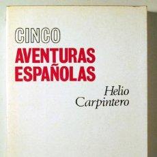 Libros: CARPINTERO, HELIO - CINCO AVENTURAS ESPAÑOLAS (AYALA, LAÍN, ARANGUREN, FERRATER, MARÍAS)- MADRID 19. Lote 294382968