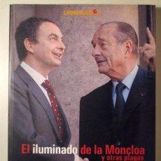 Libros: MOA, PÍO - EL ILUMINADO DE LA MONCLOA Y OTRAS PLAGAS - MADRID 2006. Lote 294382973