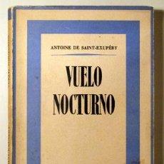 Libros: SAINT-EXUPÉRY, ANTOINE DE - VUELO NOCTURNO - BARCELONA 1942 - PRIMERA EDICIÓN EN ESPAÑOL. Lote 294383013