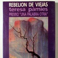 Libros: PÀMIES, TERESA - REBELION DE VIEJAS - BARCELONA 1989. Lote 294383018