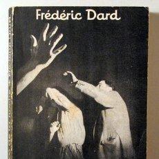 Libros: DARD, FRÉDÉRIC - LOS BRAZOS DE LA NOCHE - BARCELONA 1957. Lote 294383058